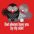 OWL ALWAYS HAVE YOU BY MY SIDE! by peter chebatte