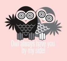 OWL ALWAYS HAVE YOU BY MY SIDE! Baby Tee