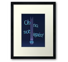 Oh No, Not Again! Framed Print