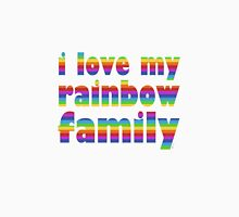 i love my rainbow family Unisex T-Shirt