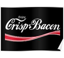 Enjoy Crisp Bacon Poster