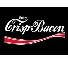 Enjoy Crisp Bacon Photographic Print
