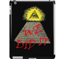 we did it (illuminati) iPad Case/Skin