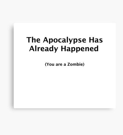 The Apocalypse Has Already Happened Canvas Print