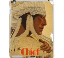 Vintage ad - The Chief is still chief iPad Case/Skin