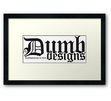 Dumb Designs Framed Print
