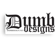 Dumb Designs Canvas Print