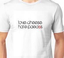 Love Cheese, Hate Paedos Unisex T-Shirt
