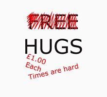 no more free hugs Unisex T-Shirt