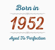 Born In 1952 Aged To Perfection Unisex T-Shirt