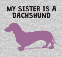 My Sister Is A Dachshund One Piece - Long Sleeve