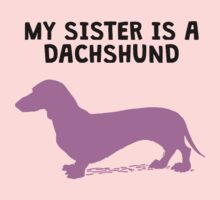 My Sister Is A Dachshund Kids Tee