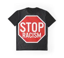 Stop Racism Graphic T-Shirt