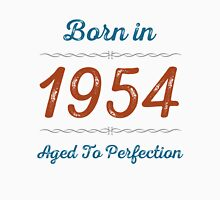 Born In 1954 Aged To Perfection Unisex T-Shirt