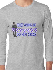 police washing line do not cross  Long Sleeve T-Shirt