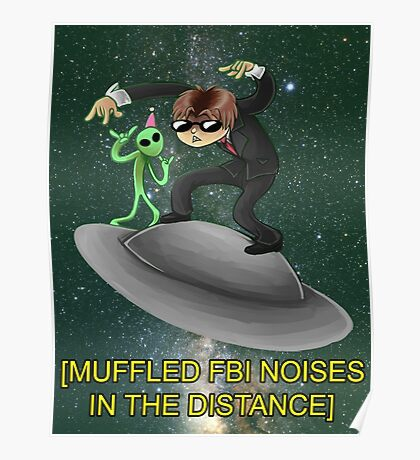 muffled fbi noises in hte distance Poster