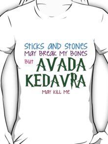 Avada Kedavra may kill me T-Shirt