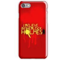 I Believe In Sherlock Iphones iPhone Case/Skin