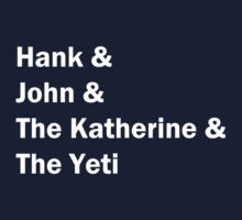Hank and John and The Katherine and The Yeti by khodge94