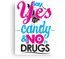 Yes to candy... Canvas Print