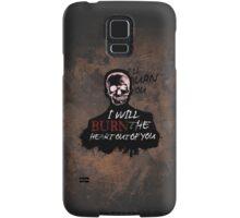 I'll Burn You Samsung Galaxy Case/Skin