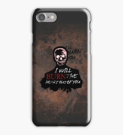 I'll Burn You iPhone Case/Skin