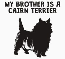 My Brother Is A Cairn Terrier One Piece - Short Sleeve