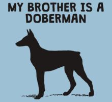 My Brother Is A Doberman Kids Clothes