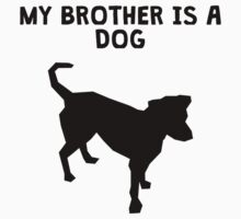 My Brother Is A Dog Kids Tee