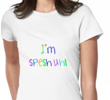 I'm Special Womens Fitted T-Shirt
