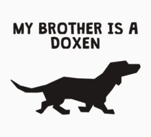 My Brother Is A Doxen One Piece - Short Sleeve