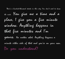 You give me a time and a place... Do you understand? One Piece - Short Sleeve