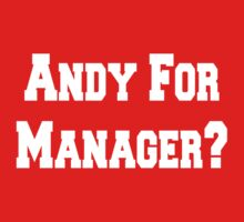 Andy for Manager? by Ian Trout