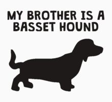 My Brother Is A Basset Hound One Piece - Short Sleeve