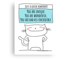 A quick reminder... you are wonderful. / Cat doodles Canvas Print