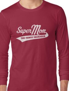 Super Mom – The Family Manager (White) Long Sleeve T-Shirt