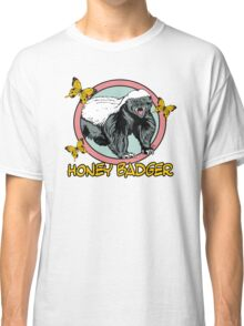Honey Badger ... you know ... for kids Classic T-Shirt