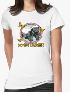 Honey Badger ... you know ... for kids Womens Fitted T-Shirt