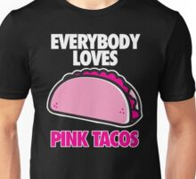 EVERYBODY LOVES PINK TACOS Unisex T-Shirt