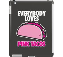 EVERYBODY LOVES PINK TACOS iPad Case/Skin