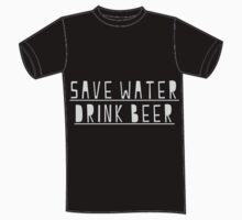 """Save Water Drink Beer"" T-SHIRT by lrenato"