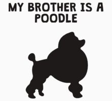 My Brother Is A Poodle Kids Tee
