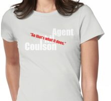 so.. thats what it does.. Womens Fitted T-Shirt
