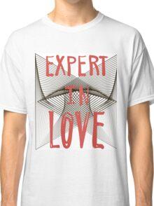 Expert in love. Classic T-Shirt