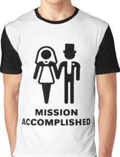 Mission Accomplished (Wedding / Marriage / Black) Graphic T-Shirt