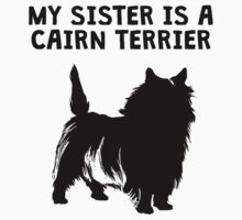 My Sister Is A Cairn Terrier One Piece - Short Sleeve