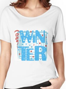 WINTER. Slogan print graphic.  Women's Relaxed Fit T-Shirt