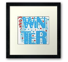 WINTER. Slogan print graphic.  Framed Print