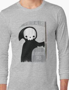 SPOILER ALERT:  EVERYONE DIES Long Sleeve T-Shirt