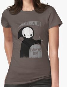 SPOILER ALERT:  EVERYONE DIES Womens Fitted T-Shirt